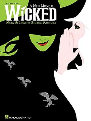 Wicked: A New Musical - Schwartz, Stephen (Composer)