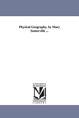 Physical Geography. by Mary Somerville ... - Somerville, Mary
