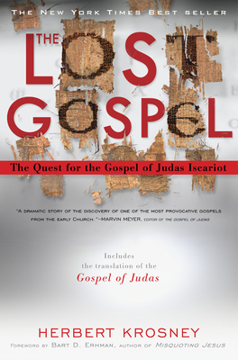 The Lost Gospel: The Quest for the Gospel of Judas Iscariot - Krosney, Herbert, and Ehrman, Bart D (Foreword by)