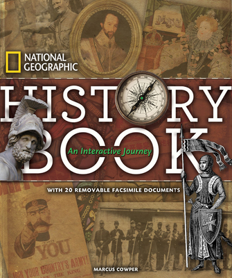 National Geographic History Book: An Interactive Journey - Cowper, Marcus
