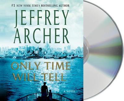 Only Time Will Tell - Archer, Jeffrey, and Allam, Roger (Read by), and Fox, Emilia (Read by)