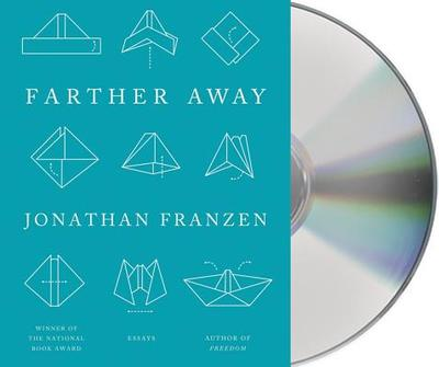 Farther Away: Essays - Franzen, Jonathan (Read by), and Franzen