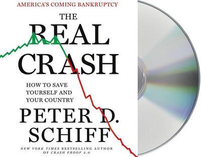 The Real Crash: America's Coming Bankruptcy: How to Save Yourself and Your Country - Schiff, Peter D, and Wyman, Oliver (Read by)