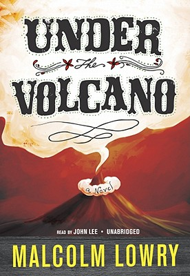Under the Volcano - Lowry, Malcolm, and Lee, John (Read by)