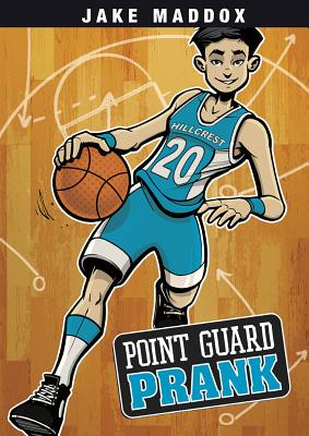 Point Guard Prank - Maddox, Jake, and Troupe, Thomas Kingsley (Text by)