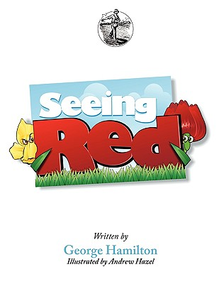 Seeing Red: Story Seeds Vol 1 - Hamilton, George