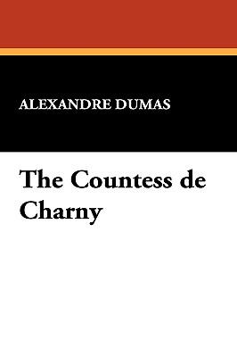 The Countess de Charny - Dumas, Alexandre
