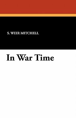 In War Time - Mitchell, S Weir