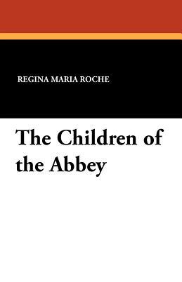 The Children of the Abbey - Roche, Regina Maria