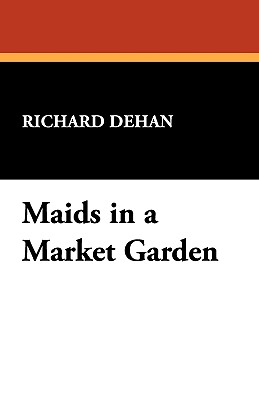 Maids in a Market Garden - Dehan, Richard