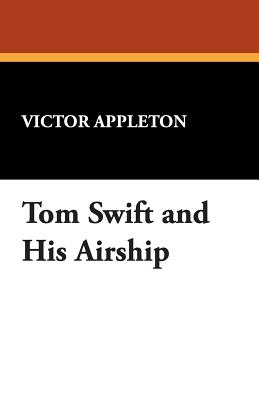 Tom Swift and His Airship - Appleton, Victor, II