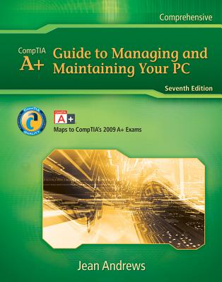 A+ Guide to Managing and Maintaining Your PC - Andrews, Jean