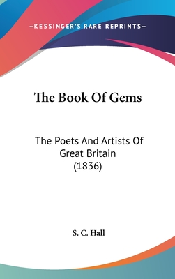The Book of Gems: The Poets and Artists of Great Britain (1836) - Hall, S C (Editor)