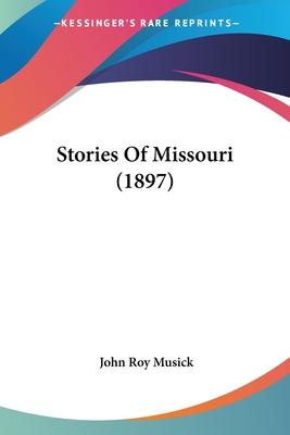 Stories of Missouri - Musick, John Roy
