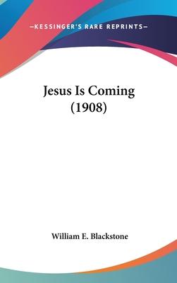 Jesus Is Coming (1908) - Blackstone, William E