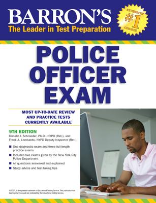 Barron's Police Officer Exam - Schroeder, Donald J, Ph.D., and Lombardo, Frank A