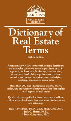 Dictionary of Real Estate Terms - Friedman, Jack P., and Harris, Jack C.