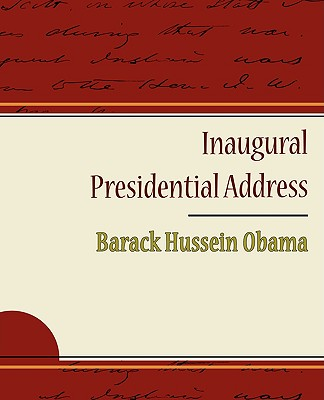 Inaugural Presidential Address - Obama, Barack, President