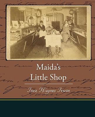 Maida's Little Shop - Irwin, Inez Haynes