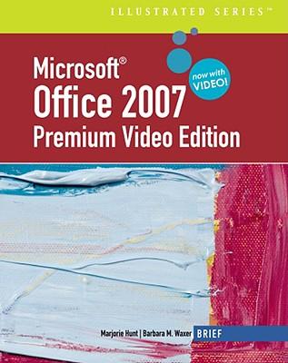 Microsoft Office 2007 Premium Video Edition: Brief - Hunt, Marjorie, and Waxer, Barbara M