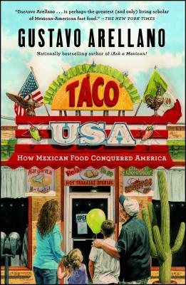 Taco USA: How Mexican Food Conquered America - Arellano, Gustavo