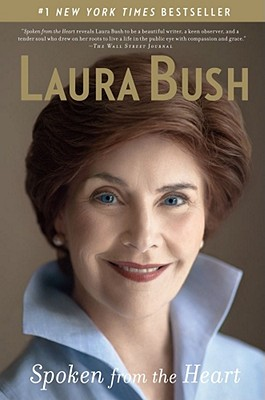 Spoken from the Heart - Bush, Laura, First