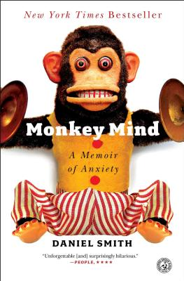 Monkey Mind: A Memoir of Anxiety - Smith, Daniel