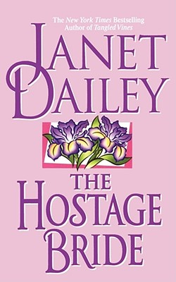 The Hostage Bride - Dailey, Janet