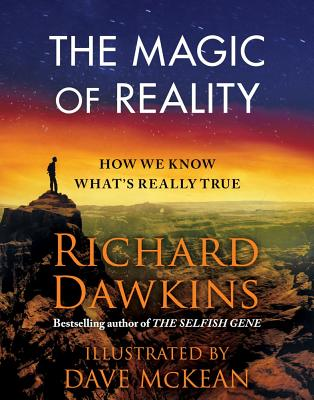 The Magic of Reality: How We Know What's Really True - Dawkins, Richard