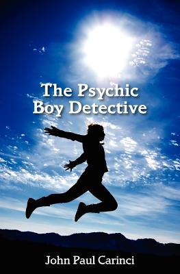The Psychic Boy Detective - Carinci, John Paul