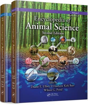 Encyclopedia of Animal Science - Pond, Wilson G (Editor), and Ullrey, Duane E (Editor), and Baer, Charlotte Kirk (Editor)
