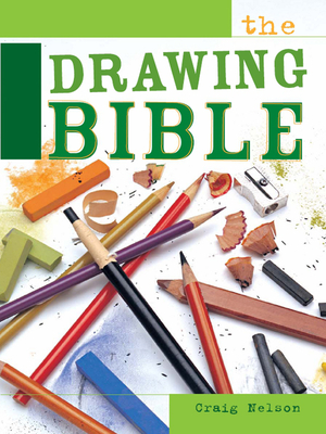The Drawing Bible - Nelson, Craig