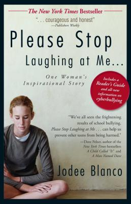 Please Stop Laughing at Me...: One Woman's Inspirational True Story - Blanco, Jodee
