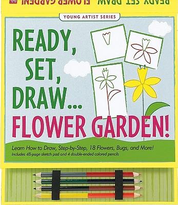 Ready, Set, Draw Flower Garden! - Zschock, Heather