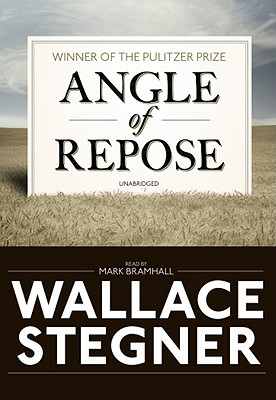 Angle of Repose - Stegner, Wallace Earle, and Bramhall, Mark (Read by)