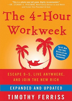 The 4-Hour Workweek: Escape 95, Live Anywhere, and Join the New Rich - Ferriss, Timothy, and Porter, Ray (Read by)