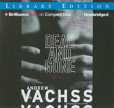 Dead and Gone - Vachss, Andrew H, and Gigante, Phil (Performed by)