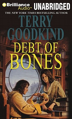 Debt of Bones - Goodkind, Terry, and Tsoutsouvas, Sam (Read by)