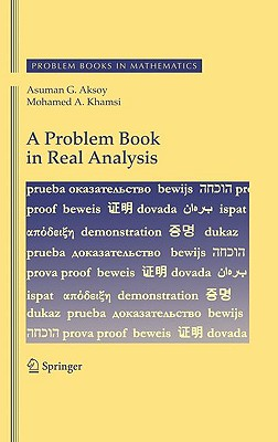 A Problem Book in Real Analysis - Aksoy, Asuman G, and Khamsi, Mohamed A
