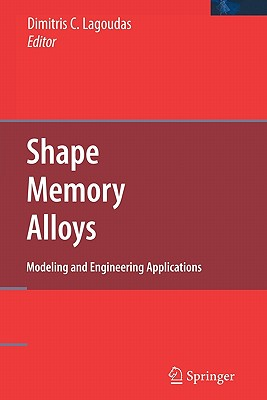 Shape Memory Alloys: Modeling and Engineering Applications - Lagoudas, Dimitris C (Editor)