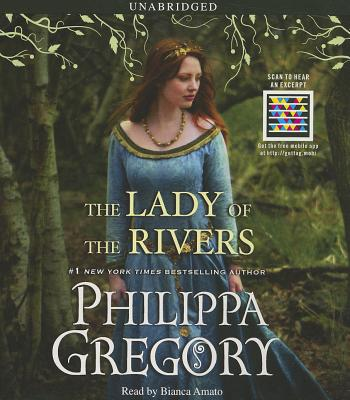 The Lady of the Rivers - Gregory, Philippa, and Amato, Bianca (Read by)