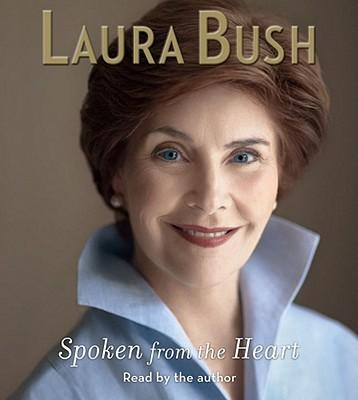 Spoken from the Heart - Bush, Laura (Read by)