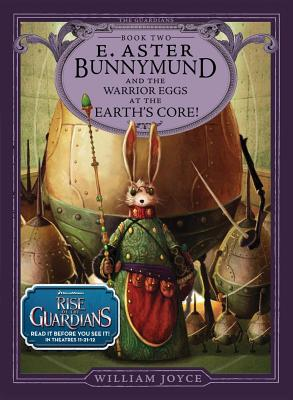 E. Aster Bunnymund and the Warrior Eggs at the Earth's Core! -