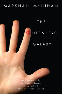 The Gutenberg Galaxy: The Making of Typographic Man - McLuhan, Marshall, and Estate of Corinne McLuhan