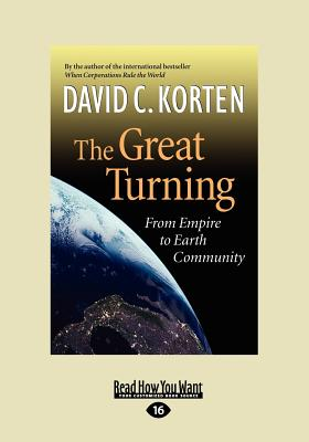 The Great Turning: From Empire to Earth Community - Korten, David C.
