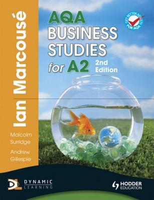 AQA Business Studies for A2 - Marcouse, Ian, and Gillespie, Andrew, and Surridge, Malcolm