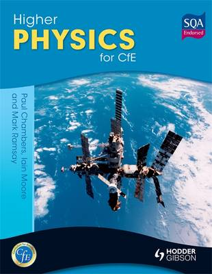 Higher Physics for CfE - Chambers, Paul, and Ramsay, Mark, and Moore, Ian