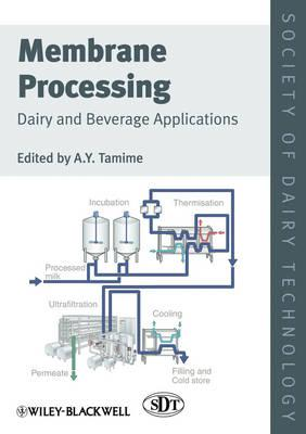Membrane Processing: Dairy and Beverage Applications - Tamime, A. Y. (Editor)