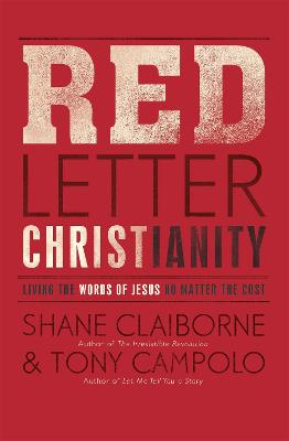 Red Letter Christianity: Living the Words of Jesus No Matter the Cost - Claiborne, Shane, and Campolo, Tony