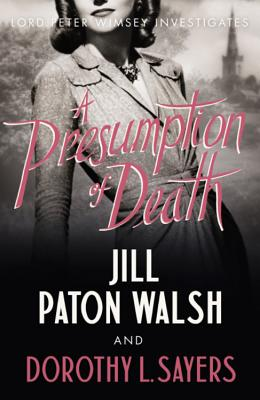 A Presumption of Death - Sayers, Dorothy L., and Paton Walsh, Jill